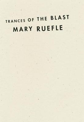 Trances of the Blast - Ruefle, Mary
