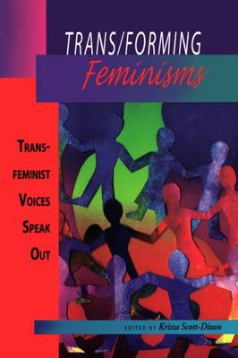 Trans/Forming Feminisms: Transfeminist Voices Speak Out -