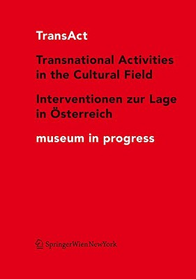 TransAct: Transnational Activities in the Cultural Field/Interventionen Zur Lage in Osterreich - Pichler, Cathrin (Editor), and Berka, Roman (Editor), and Reder, Christian (Editor)