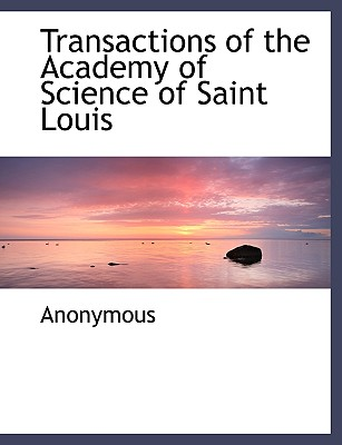 Transactions of the Academy of Science of Saint Louis - Anonymous