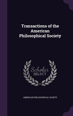 Transactions of the American Philosophical Society - American Philosophical Society (Creator)