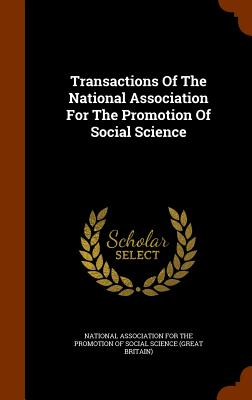 Transactions of the National Association for the Promotion of Social Science - National Association for the Promotion O (Creator)