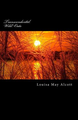 Transcendental Wild Oats - Alcott, Louisa May