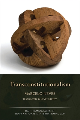 Transconstitutionalism - Neves, Marcelo, and Mundy, Kevin (Translated by)