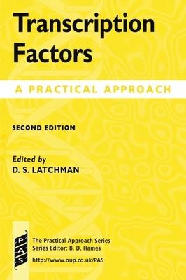 Transcription Factors: A Practical Approach - Latchman, David (Editor)
