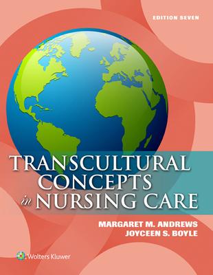 Transcultural Concepts in Nursing Care - Andrews, Margaret M, PhD, RN, Faan, and Boyle, Joyceen S, RN, PhD, Faan