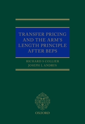 Transfer Pricing and the Arm's Length Principle After BEPS - Collier, Richard, and Andrus, Joseph L.
