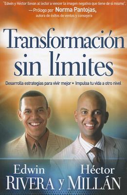 Transformacion Sin Limites - Rivera, Edwin, and Millan, Hector