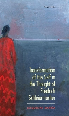 Transformation of the Self in the Thought of Schleiermacher - Marina, Jacqueline, and Mari a, Jacqueline