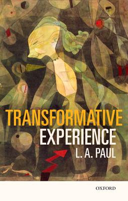 Transformative Experience - Paul, L. A.