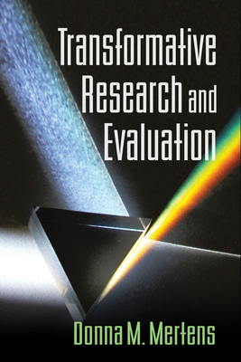 Transformative Research and Evaluation - Mertens, Donna M, PhD