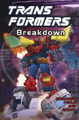 Transformers: Breakdown - Budiansky, Bob, and Perlin, Don