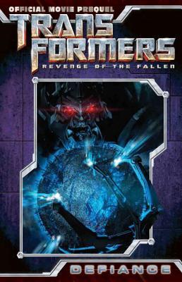 Transformers: Revenge of the Fallen Movie Prequel: Defiance - Mowry, Chris
