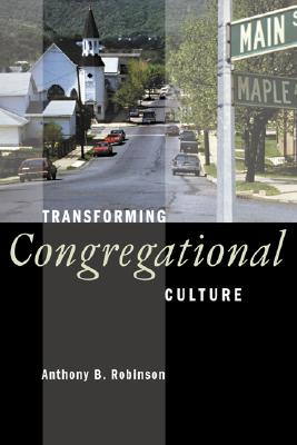 Transforming Congregational Culture - Robinson, Anthony B