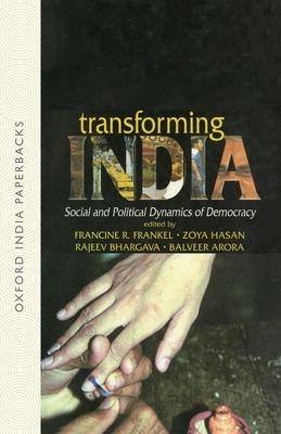 Transforming India: Social and Political Dynamics of Democracy - Frankel, Francine R (Editor), and Hasan, Zoya (Editor), and Bhargava, Rajeev (Editor)