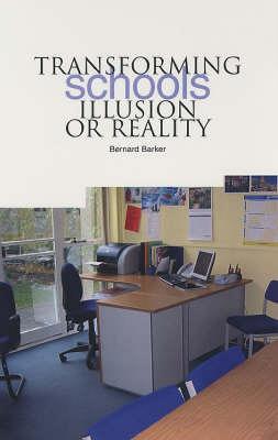Transforming Schools--Illusion or Reality - Barker, Bernard
