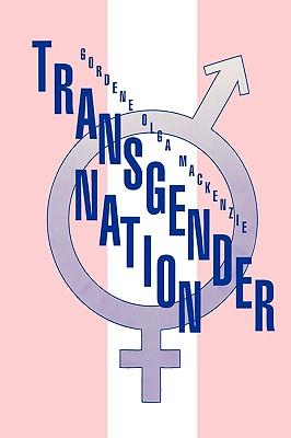 Transgender Nation - MacKenzie, Gordene Olga