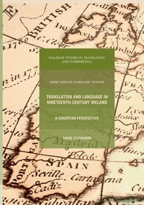 Translation and Language in Nineteenth-Century Ireland: A European Perspective - O'Connor, Anne