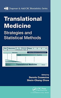 Translational Medicine: Strategies and Statistical Methods - Cosmatos, Dennis (Editor), and Chow, Shein-Chung (Editor)