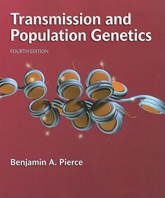 Transmission and Population Genetics - Pierce, Benjamin A