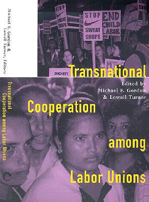 Transnational Cooperation Among Labor Unions: Nine Voices from a Garrison Island - Gordon, Michael E (Editor), and Turner, Lowell (Editor)