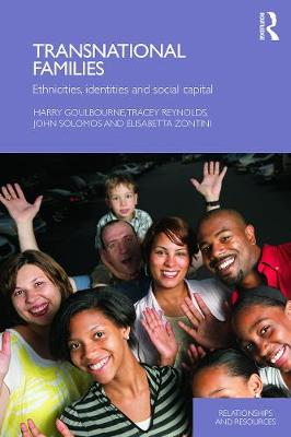 Transnational Families: Ethnicities, Identities and Social Capital - Goulbourne, Harry, and Reynolds, Tracey, and Solomos, John