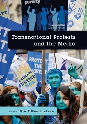 Transnational Protests and the Media - Cottle, Simon, Professor (Editor)