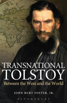Transnational Tolstoy: Between the West and the World - Foster Jr, John Burt