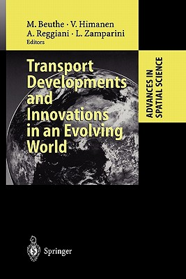 Transport Developments and Innovations in an Evolving World - Beuthe, Michel (Editor), and Himanen, Veli (Editor), and Reggiani, Aura (Editor)
