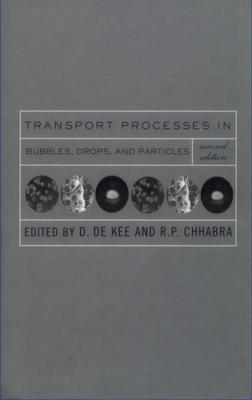 Transport Processes in Bubbles, Drops and Particles - Dekee, Daniel