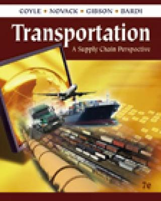 Transportation: A Supply Chain Perspective - Coyle, John J, and Novack, Robert A, and Gibson, Brian