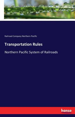 Transportation Rules - Northern Pacific, Railroad Company
