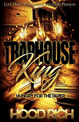 Traphouse King: Hungry for the Paper - Rich, Hood
