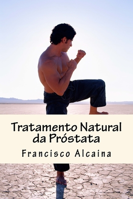 Tratamento Natural Da Prostata - Alcaina, Francisco
