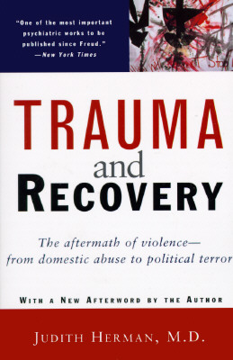 Trauma and Recovery - Herman, Judith L, MD