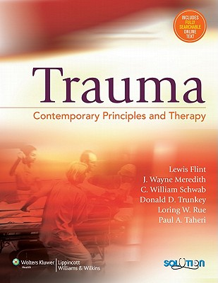 Trauma: Contemporary Principles and Therapy - Flint, Lewis (Editor), and Meredith, J Wayne (Editor), and Schwab, C William, MD (Editor)