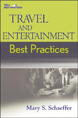 Travel and Entertainment Best Practices - Schaeffer, Mary S