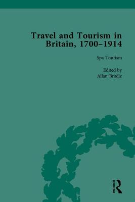 Travel and Tourism in Britain, 1700-1914 - Brodie, Allan, and Barton, Susan (Editor)