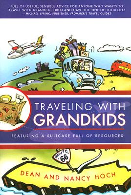 Traveling with Grandkids - Hoch, Dean, and Hoch, Nancy