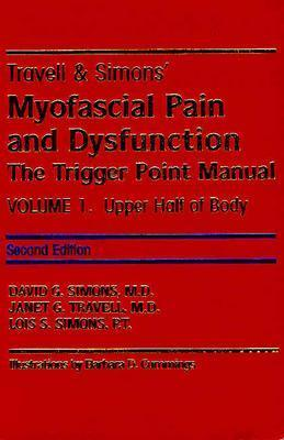 Travell & Simons' Myofascial Pain and Dysfunction: The Trigger Point Manual: Two Volume Set: Second Edition/Volume 1 and First Edition/Volume 2 - Simons, David G, MD, and Simons, Lois S, and Travell, Janet G, MD