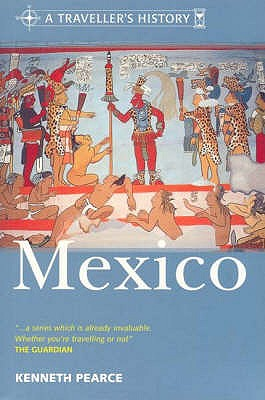 Traveller's History of Mexico - Pearce, Kenneth