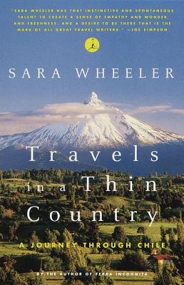 Travels in a Thin Country: A Journey Through Chile - Wheeler, Sara