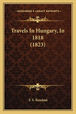 Travels in Hungary, in 1818 (1823) - Beudant, F S