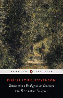 Travels with a Donkey in the Cevennes and the Amateur Emigrant - Stevenson, Robert Louis