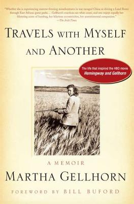 Travels with Myself and Another - Gellhorn, Martha