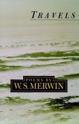 Travels - Merwin, W S