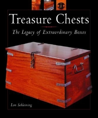 Treasure Chests: The Legacy of Extraordinary Boxes - Schleining, Lon