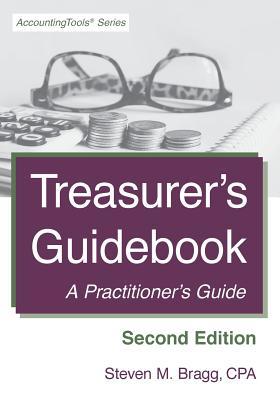 Treasurer's Guidebook: Second Edition: A Practitioner's Guide - Bragg, Steven M