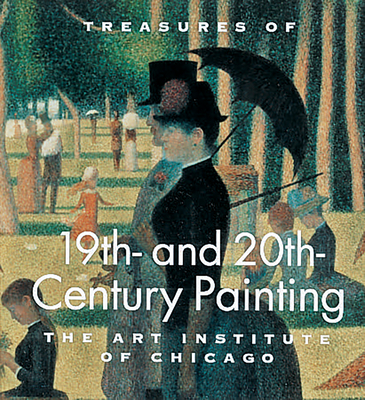Treasures of 19th and 20th Century Painting: The Art Institute of Chicago - Wood, James N