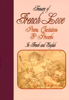 Treasury of French Love Poems, Quotations and Proverbs - Branyon, Richard (Editor)